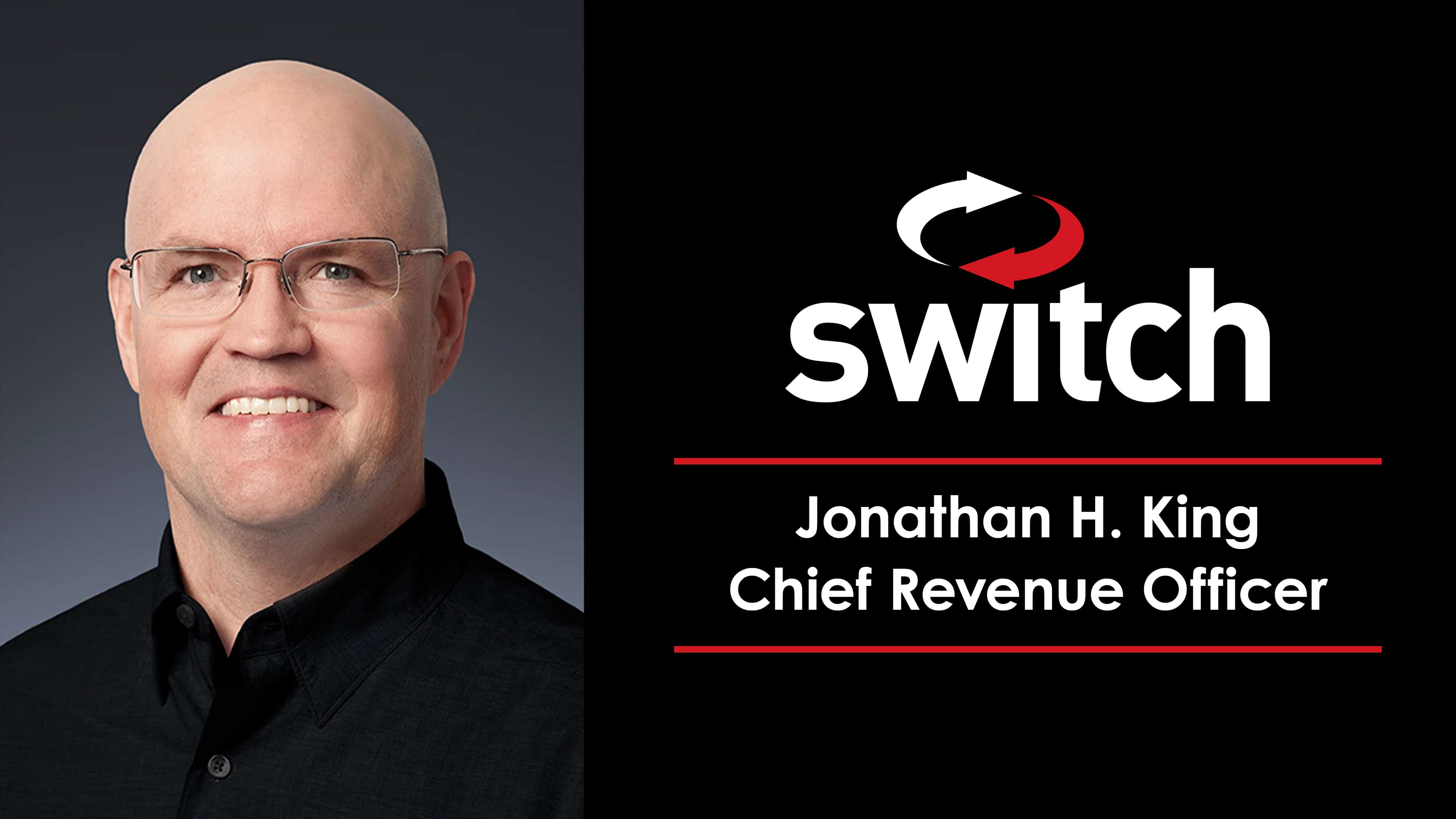 Switch Adds Technology Leader Jonathan H. King as Chief Revenue Officer